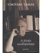 A feledés enciklopédiája - Ungvári Tamás