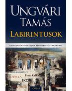 Labirintusok - A szellemtörténet útjai a klasszikustól a modernig - Ungvári Tamás