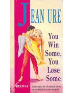 You Win Some, You Lose Some - Ure, Jean