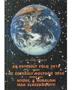 Az Egyesült Föld 2010 vafy az Egyesült Bolygók 2020 - Miért ne? Nyugi a rémálom már elkezdődött! V. rész - Urr Nagy Kálmán