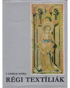 Régi textíliák - V. Ember Mária