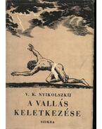 A vallás keletkezése - V. K. Nyikolszkij