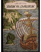 Vadak és civilizáltak