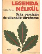 Legenda nélkül - Vadász Ferenc