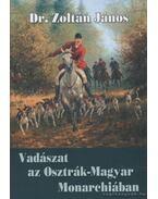 Vadászat az Osztrák-Magyar Monarchiában - Zoltán János