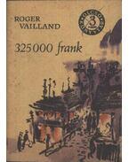 325000 frank - Vailland, Roger