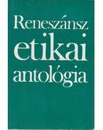 Reneszánsz etikai antológia - Vajda Mihály
