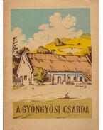 A gyöngyösi csárda - Vajkai Aurél, Csák Árpád dr.