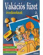 Vakációs füzet óvodásoknak 2. - Labrusse, Floriane, Idas-Kretz Francoise
