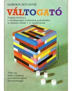 Váltogató - Foglalkoztatókönyv a mértékegységek átváltásának gyakorlásához az általános iskolák 3-8. osztályosainak