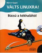 Válts linuxra! - Búcsú a kékhaláltól