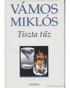 Tiszta tűz - Vámos Miklós