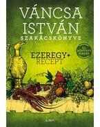 Ezeregy+ recept - Váncsa István
