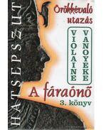 A fáraónő 3. könyv - Vanoyeke, Violaine
