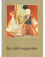 Égi s földi virágzás tükre - Varga Béla