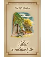 Ahol a vaddisznó jár - Varga Csaba