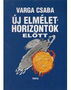 Új elmélethorizontok előtt - Varga Csaba