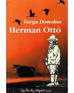Herman Ottó - Varga Domokos
