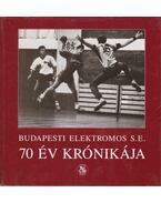 Budapesti Elektromos S.E. - 70 év krónikája 1922 - 1992 - Varga Lajos