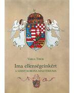 Ima ellenségeinkért - Varga Tibor