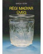 Régi magyar üveg - Varga Vera