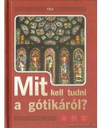 Mit kell tudni a gótikáról? - Vass Borbála