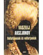 Volterjánosok és volterjankák - Vaszilij Akszjonov