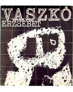 Vaszkó Erzsébet festőművész kiállítása
