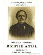 Richter Antal (1802-1854) élete és működése - Vavrinecz Veronika