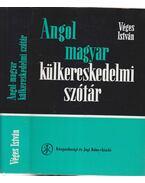 Angol-magyar külkereskedelmi szótár - Véges István