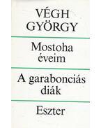 Mostoha éveim - A garabonciás diák - Eszter - Végh György