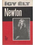 Így élt Newton - Vekerdi László