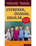 Gyerekek, óvodák, iskolák Bővített,átdolgozott kiadás 2016 - Vekerdy Tamás