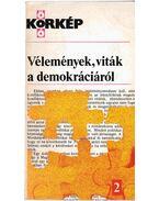 Vélemények, viták a demokráciáról - Hankiss Elemér, Ancsel Éva, Kozma Tamás, Lukács György