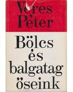 Bölcs és balgatag őseink - Veres Péter