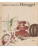 Hóreggel - Veress Miklós