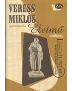 Veress Miklós iparművész életműkiállítása