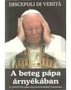 A beteg pápa árnyékában - Veritá, DIscepoli di