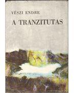 A tranzitutas - Vészi Endre