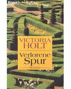 Verlorene Spur - Victoria Holt