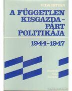 A Független Kisgazdapárt politikája 1944-1947 - Vida István
