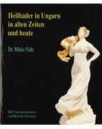 Heilbäder in Ungarn in alten Zeiten und heute - Vida Mária