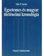 Egyetemes és magyar történelmi kronológia - Vida P. István