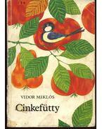 Cinkefütty - Vidor Miklós