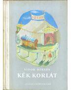 Kék korlát - Vidor Miklós