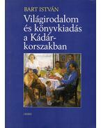 Világirodalom és könyvkiadás a Kádár-korszakban