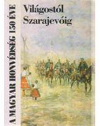 Világostól Szarajevóig