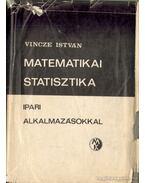Matematikai statisztika ipari alkalmazásokkal - Vincze István