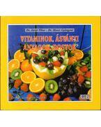 Vitaminok, ásványi anyagok, rostok