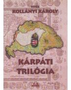 Kárpáti trilógia - vitéz Kollányi Károly